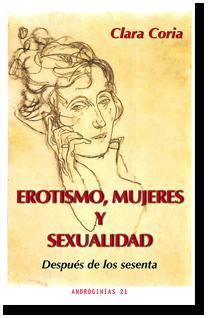 Erotismo, mujeres y sexualidad — Después de los sesenta, por Clara Coria