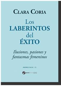 Los laberintos del éxito, por Clara Coria
