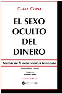 El sexo oculto del dinero - Formas de la dependencia femenina, por Clara Coria - Versión e-book