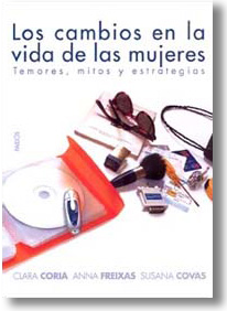 Los cambios en la vida de las mujeres, por Clara Coria, Susana Covas y Anna Freixas