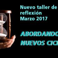 Nuevo taller de reflexión – Marzo 2017
